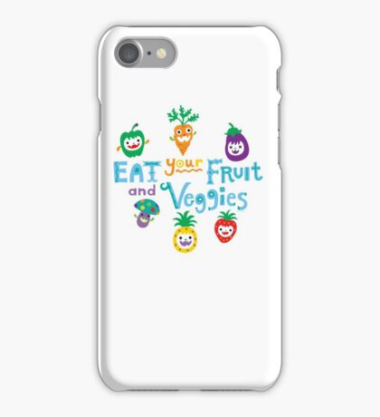 eat your fruit and veggies ll  iPhone Case/Skin