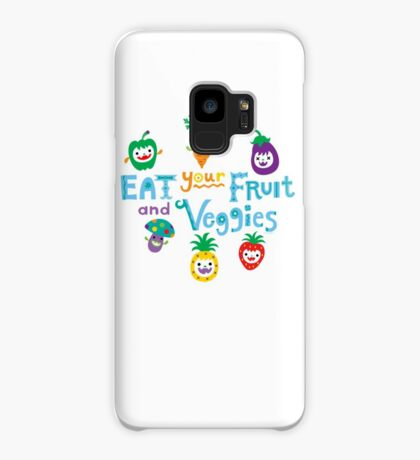 eat your fruit and veggies ll  Case/Skin for Samsung Galaxy