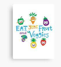 eat your fruit and veggies ll  Canvas Print