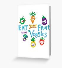 eat your fruit and veggies ll  Greeting Card