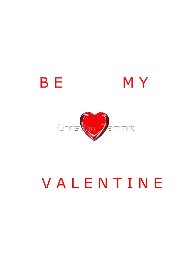BE MY VALENTINE - CARD by Christian  Zammit