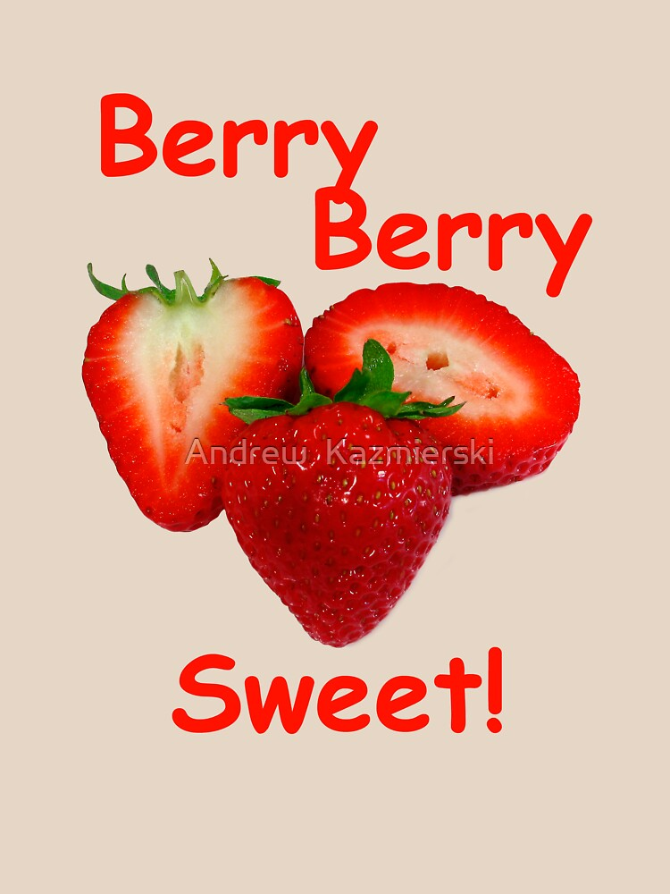 Berry Berry Sweet! by andykazie