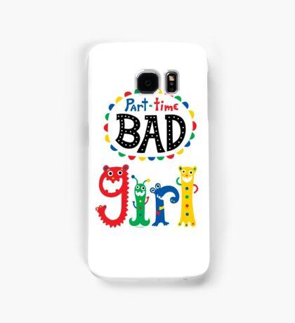 part time bad girl  Samsung Galaxy Case/Skin