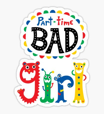 part time bad girl  Sticker