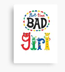part time bad girl  Canvas Print