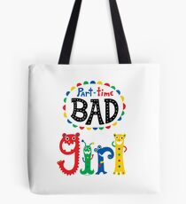 part time bad girl  Tote Bag