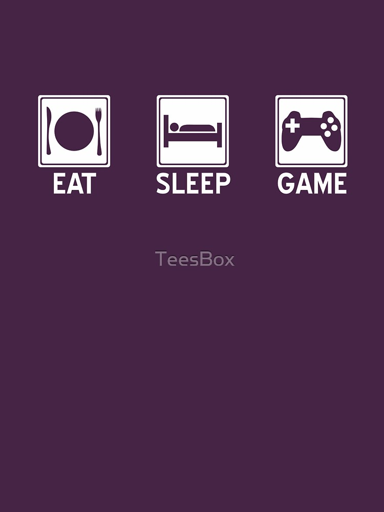 Eat, Sleep, Game by TeesBox