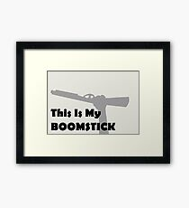 This is my Boomstick Framed Print