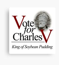 Vote for Charles V Holy Roman Emperor Canvas Print