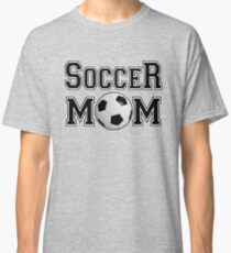 Soccer Mom- And Proud of it Classic T-Shirt