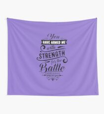 Psalms 18:39 You Have Armed Me... Wall Tapestry
