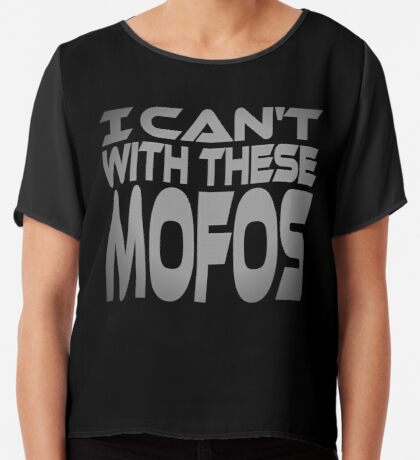 I Can't With These Mofos Women's Chiffon Top