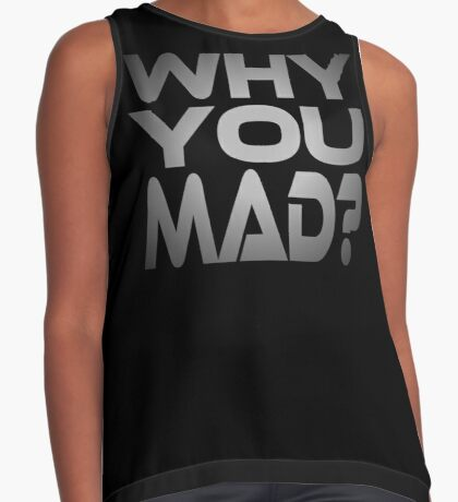 Why You Mad? Contrast Tank