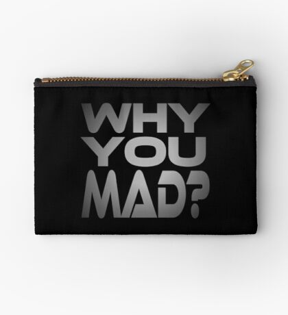 Why You Mad? Studio Pouch