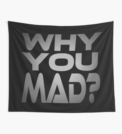 Why You Mad? Wall Tapestry