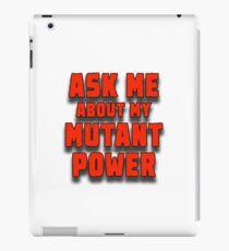 Ask Me Mutant Power iPad Case/Skin