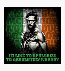 Conor McGregor - I'd Like To Apologize To Absolutely Nobody Photographic Print