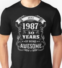 30th Birthday Gift Born in May 1987, 30 years of being awesome Unisex T-Shirt