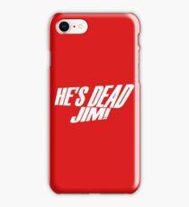 He's Dead, Jim! iPhone Case/Skin
