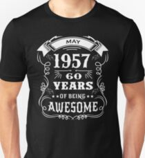 60th Birthday Gift Born in May 1957, 60 years of being awesome Unisex T-Shirt