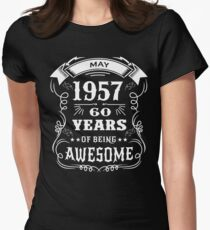 60th Birthday Gift Born in May 1957, 60 years of being awesome Womens Fitted T-Shirt