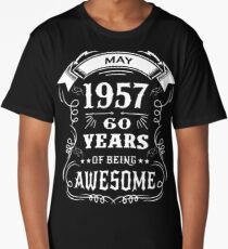60th Birthday Gift Born in May 1957, 60 years of being awesome Long T-Shirt