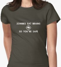 Zombies Eat Brains... So You Are Safe Womens Fitted T-Shirt