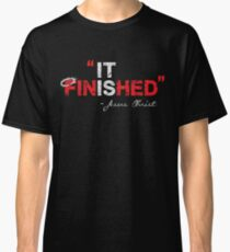 It is Finished - Jesus Christ - Christian T Shirt Classic T-Shirt
