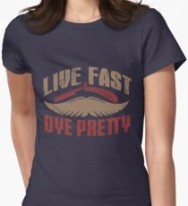 Live Fast Dye Pretty Hipster Mustache Barber Women's Fitted T-Shirt