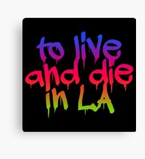 To Live and Die in LA Canvas Print