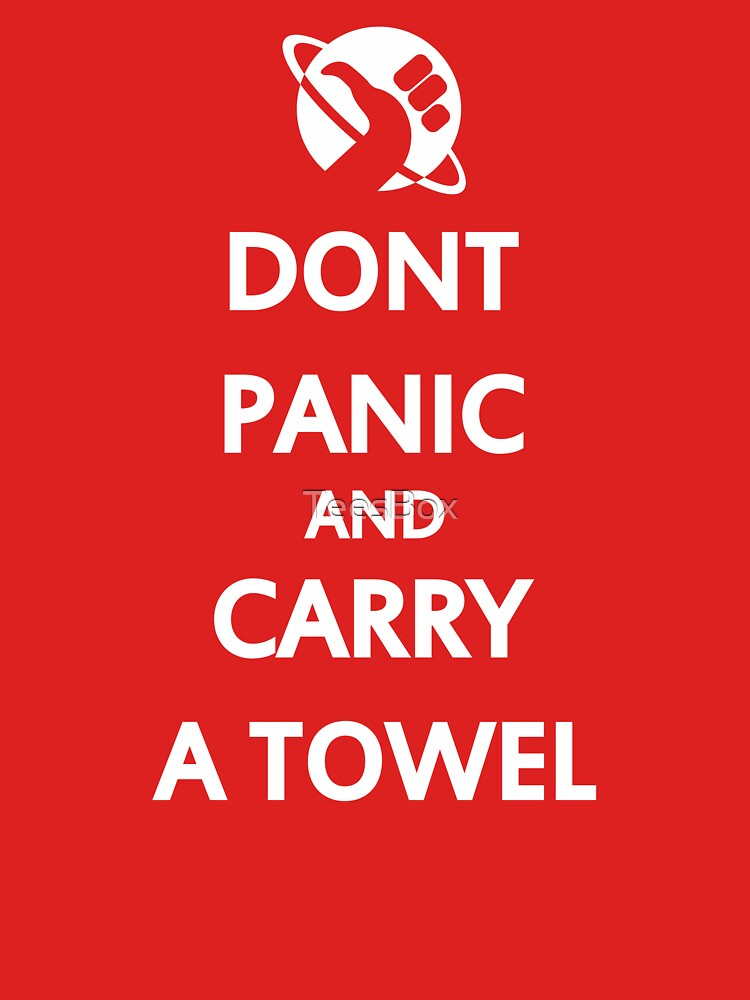 Don't Panic and Carry a Towel by TeesBox