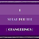 I SPEAK FOR THE CHANGELINGS V. 1 by thepoetjean