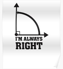 Funny Humor Math Geometry Right Angle Poster
