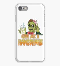 Give Me a Handshake Zombie Attack  iPhone Case/Skin