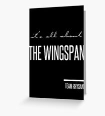 it's all about the wingspan Greeting Card