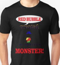 Red Bubble created a T/shirt Monster! T-Shirt