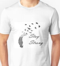 Stay Strong Feathers T-Shirt