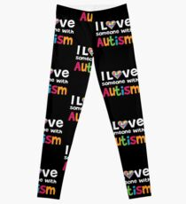 I love someone with Autism - Awareness T Shirt Leggings