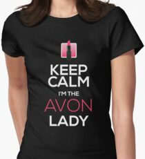 Keep Calm, I'm The AVON Lady! Women's Fitted T-Shirt