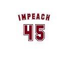 IMPEACH 45 by BroadcastMedia