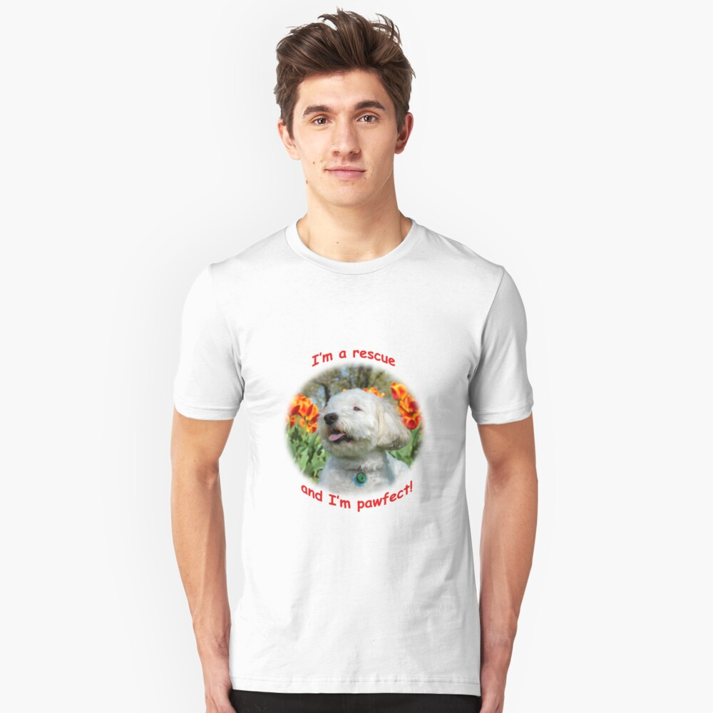 I'm a rescue and I'm pawfect Unisex T-Shirt Front