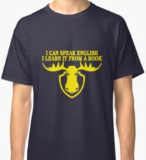 I Can Speak English, I Learn It From a Book Classic T-Shirt