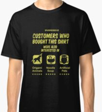 Customers who bought ... Classic T-Shirt