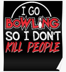 I go bowling Poster