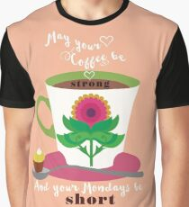 May yout Coffee be strong Graphic T-Shirt