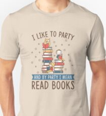 I Like Party And By Party I Mean Read Books Unisex T-Shirt