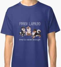 Finnish Lapphund - One is Never Enough - White (text) Classic T-Shirt