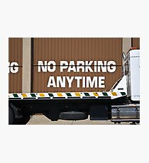 No Parking Anytime Photographic Print