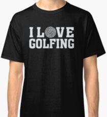 I Love Golfing - Sports Athlete Player T Shirt Classic T-Shirt