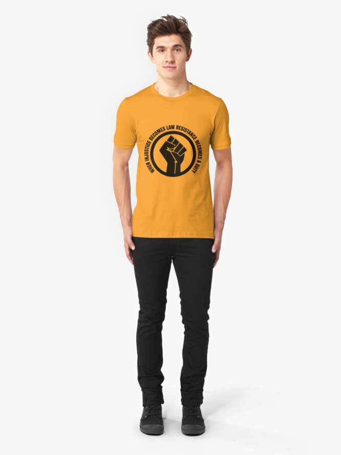 Alternate view of When Injustice Become Law Resistance Becomes Duty Slim Fit T-Shirt